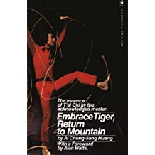 Embrace Tiger, Return to Mountain: Essence of T'ai Chi by Al Chung-Liang Huang (1978-08-26)