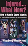 Injured... What Now?, H. W. Muller-Wohlahrt and H. J. Montag, 0803894422