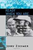 img - for Ready When You Are, Mr. Coppola, Mr. Spielberg, Mr. Crowe by Jerry Ziesmer (1999-12-14) book / textbook / text book