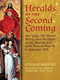 Heralds of the Second Coming: Our Lady, the Divine Mercy, and the Popes of the Marian Era from Blessed Pius IX to Benedict XVI by Stephen Walford front cover