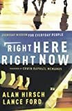 Right Here, Right Now, Alan Hirsch and Lance Ford, 0801072239
