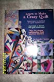 Learn to Make a Crazy Quilt = Apprenez à Réaliser Ce Quilt Traditionnel, Linda Causee, 0881958735