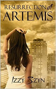 Resurrection of Artemis by [Szyn, Izzy]
