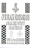 Our Black Seminarians, Yosef Ben-Jochannan, 0933121628