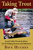 img - for Taking Trout: Good, Solid, Practical Advice for Fly Fishing Streams and Still Waters book / textbook / text book