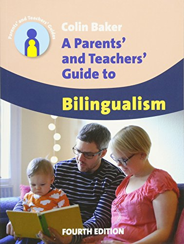 A Parents' and Teachers' Guide to Bilingualism (18) (Parents' and Teachers' Guides (18))