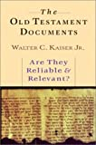 The Old Testament Documents, Walter C. Kaiser, 0830819754