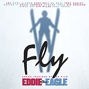 Fly: Songs Inspired By The Film Eddie The Eagle