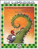 La pulga preguntona/ The Nosy Flea (Los Caminadores/ Walkers) (Spanish Edition)