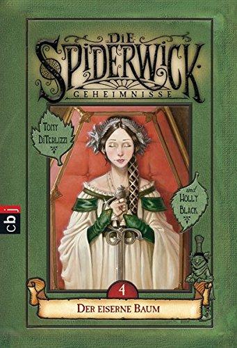 Die Spiderwick Geheimnisse - Der eiserne Baum (Die Spiderwick Geheimnisse-Reihe, Band 4)
