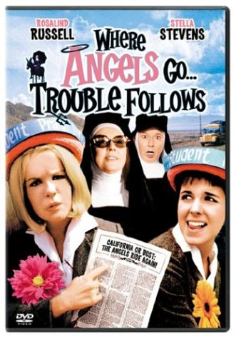 where-angels-go-trouble-follows