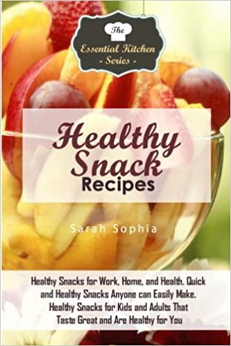 Healthy Snack Recipes Snacks For Work Home And Health Quick Anyone Can Easily Make Kids Adults