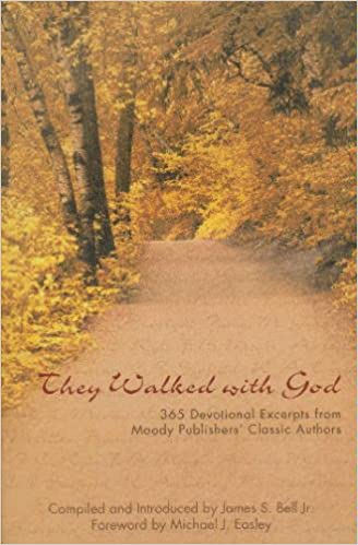 They Walked with God; 365 Devotional Excerpts from Moody Publishers' Classic Authors