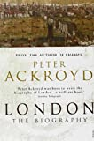 London: The Biography by Peter Ackroyd front cover