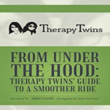 From Under the Hood: Therapy Twins' Guide to a Smoother Ride Audiobook by Therapy Twins Narrated by Adam Croasdell