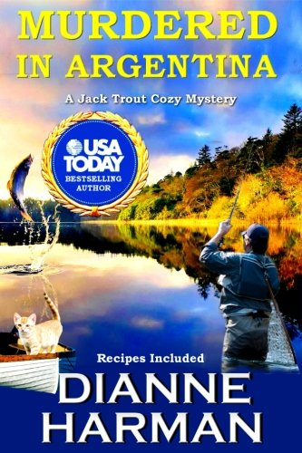 Book: Murdered in Argentina - A Jack Trout Cozy Mystery by Dianne Harman