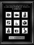 The Evolution and Demise of the Larger Format Press Camera