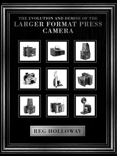 The Evolution and Demise of the Larger Format Press Camera by Essence Publishing (Canada)