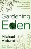 Gardening Eden, Michael Abbate, 0307444996