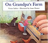 On Grandpa's Farm, Vivian Sathre and Anne Hunter, 0395765064