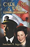 img - for Carl & Me & WWII: A Husband and Wife's Experiences book / textbook / text book