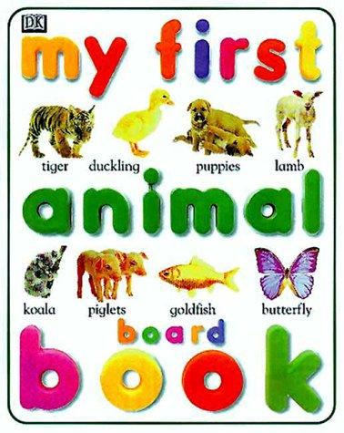 My First Animal Board Book (Ps Board)