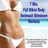 7 Min. Full Bikini Body Swimsuit Slimdown Workout (This Workout Will Flatten Your Abs, Perk up Your...