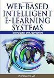 Web-Based Intelligent E-Learning Systems, Zongmin Ma, 159140729X