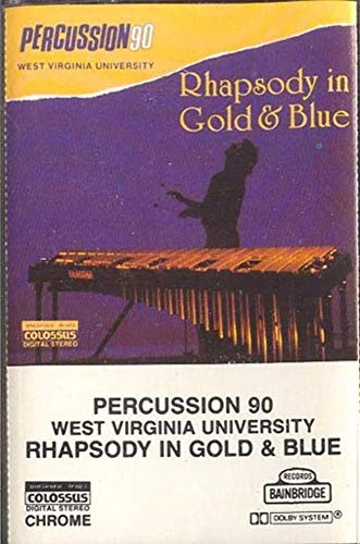 (WEST VIRGINIA UNIVERSITY: Percussion 90 - Rhapsody in Gold & Blue Cassette Tape)