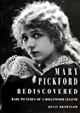 Mary Pickford Rediscovered, Kevin Brownlow and Robert Cushman, 0810943743