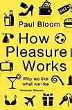 How Pleasure Works: Why we like what we like