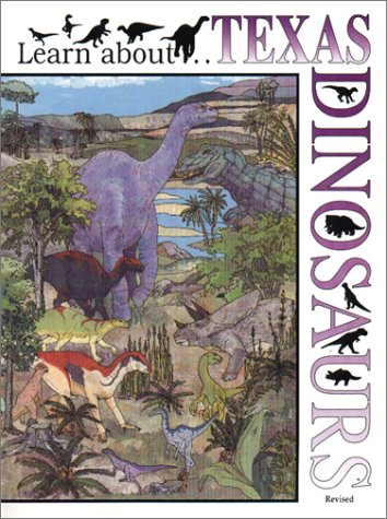 Download Learn about . . . Texas Dinosaurs, Revised ebook