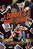 A Dummy's Guide to Danger 1