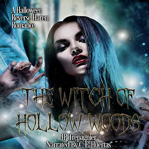 The Witch of Hollow Woods: A Halloween Reverse Harem Romance ()