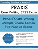 PRAXIS CORE 5722 Writing Exam: Two Multiple Choice PRAXIS Writing Exam
