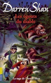 Darren Shan, tome 3 : Les Egouts du diable par Shan