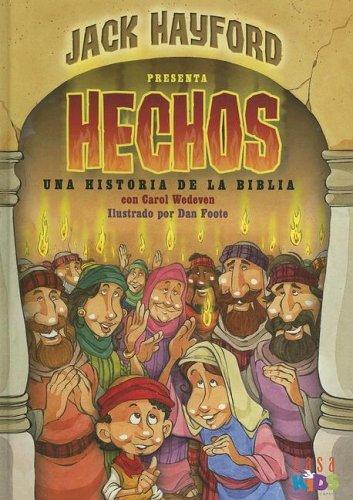 Jack Hayford Presenta Hechos! Una Historia De La Biblia/Jack Hayford Presents Acts Bible Storybook (Spanish Edition) pdf