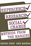 Experience/Research/Social Change : Methods from the Margins, Kirby, Sandra and McKenna, Kate, 0920059821