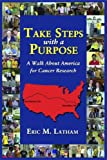 Take Steps with a Purpose: A Walk About America for Cancer Research