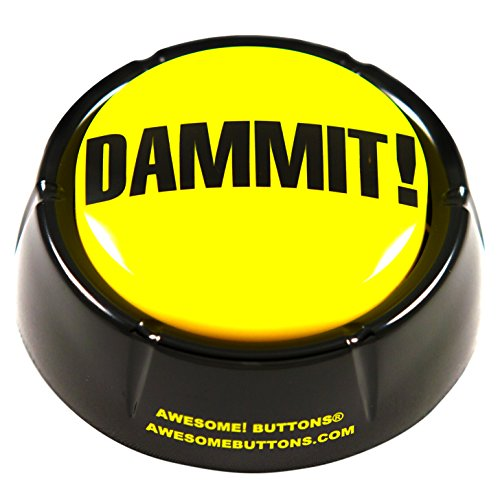 Dammit button - The Official button of Mondays! (Bitch Button)