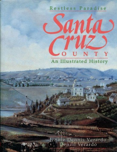 Santa Cruz County: Restless Paradise : An Illustrated History