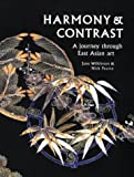 Front cover for the book Harmony and Contrast: A Journey through East Asian Art by Jane Wilkinson