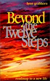 Beyond the Twelve Steps, Lynn Grabhorn, 096730671X
