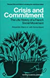 Crisis and Commitment : The Life History of the French Social Movement, Alland, Alexander and Alland, Sonia, 9058231984