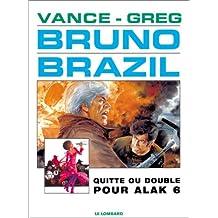 Bruno Brazil 09 quitte ou double pour Alak 6
