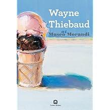 Wayne Thiebaud at Museo Morandi