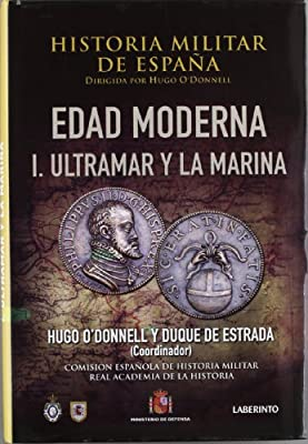 Historia Militar de España: Edad Moderna. I. Ultramar y la Marina ...