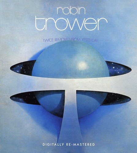 Robin Trower: Twice Removed from Yesterday (Rem.) (Audio CD)