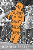 The History of the Peanut Allergy Epidemic, Heather Fraser, 1449916651