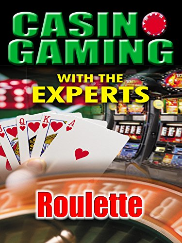 - Casino Gaming With the Experts: Roulette